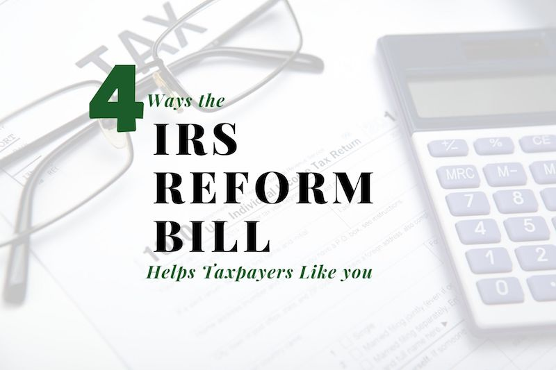 Four Ways the IRS Reform Bill Helps New Castle County, Delaware Taxpayers Like You (and Me)